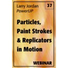 PowerUP 37: Particles, Paint Strokes, and Replicators in Motion