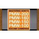 Mastering Sony's PMW-200, 160, 150, 100 XDCAM Cameras (On Demand)